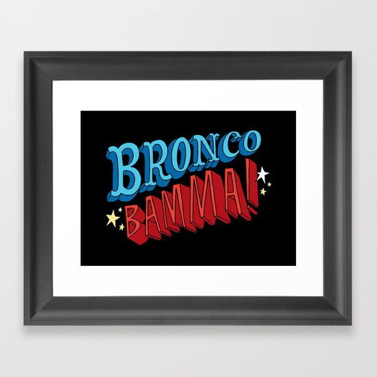 Bronco Bamma! Framed Art Print