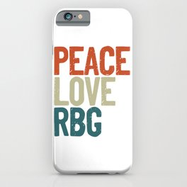 Peace Love Rbg Shirt Ruth Bader Ginsburg Vintage iPhone Case