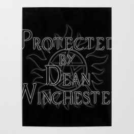 Protected by Dean Winchester Poster