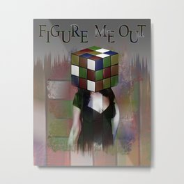 Figure me out FV Metal Print