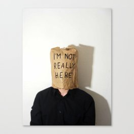 I'm Not Really Here Canvas Print