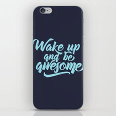 Wake up and be awesome iPhone & iPod Skin
