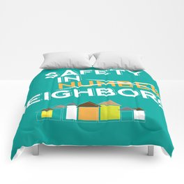 Safety in Neighbors! Comforters