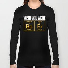 Wish You Were Beer Teachers Assistant Design  Long Sleeve T-shirt
