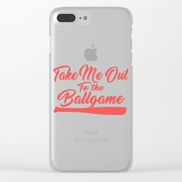 Take Me Out To The Ballgame Baseball Clear iPhone Case