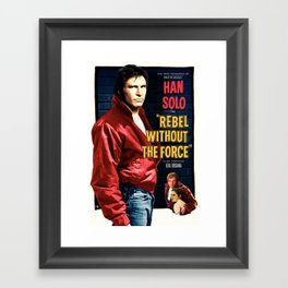 Rebel Without the Force Framed Art Print