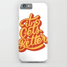 "It gets better | motivational clothing | inspirational quotes""It gets better"" is a awesome inspirati iPhone Case"