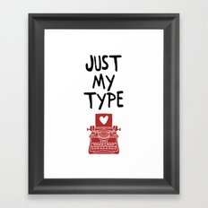 JUST MY TYPE - Love Valentines Day Quote Framed Art Print