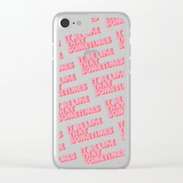 """It be like that sometimes"" Pink Clear iPhone Case"