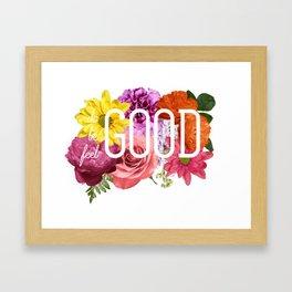 Do Good Be Good Feel Good Framed Art Print