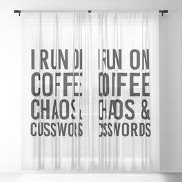 I Run On Coffee, Chaos & Cuss Words Sheer Curtain