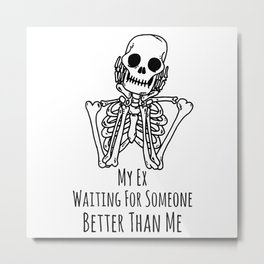 Ex Boyfriend Girlfriend Funny Metal Print