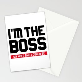 I'm The Boss! My Wife Said I Could Be Stationery Cards