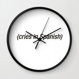 Cries In Spanish Wall Clock