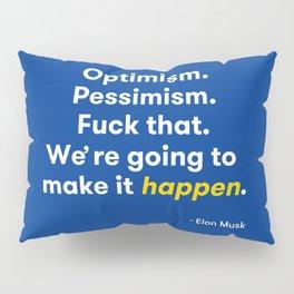 Elon Musk Optimism Quote Pillow Sham