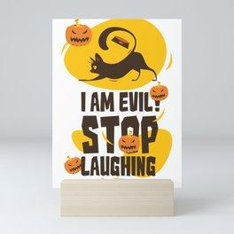 Halloween Cat - I Am Evil Stop Laughing Mini Art Print