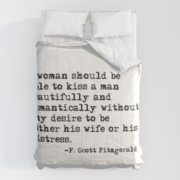 A woman should be able to kiss a man - Fitzgerald quote Comforters