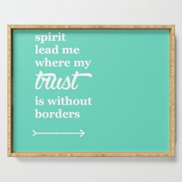 Spirit Lead Me Where My Trust Is Without Borders Oceans Arrow Serving Tray