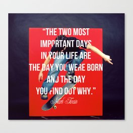 The Two Most Important Days Canvas Print