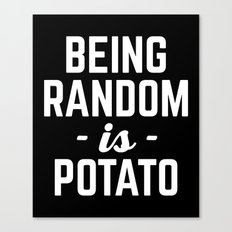 Being Random Funny Quote Canvas Print