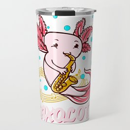 Saxolotl Sax Playing Axolotl Pun Walking Fish Travel Mug