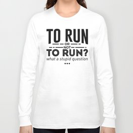 Runners Run Running Is Life Design Long Sleeve T-shirt