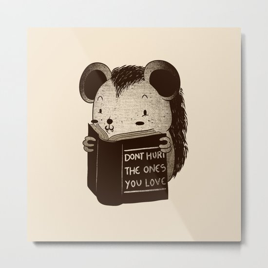 Hedgehog Book Don't Hurt The Ones You Love Metal Print