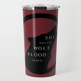 She Has The Wolf Blood Travel Mug