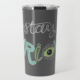 Stay curious Travel Mug