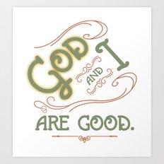 God and I are good. Light Green Art Print