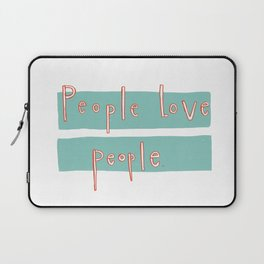 People love people. Laptop Sleeve