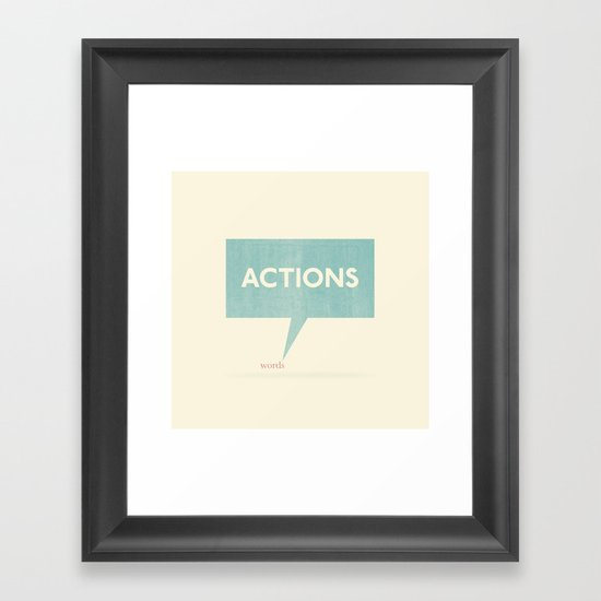 Actions Speak Louder Than Words Framed Art Print