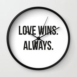 LOVE WINS ALWAYS Wall Clock
