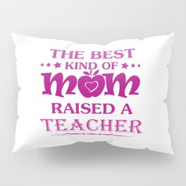 TEACHER'S MOM Pillow Sham