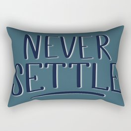 Never Settle Rectangular Pillow