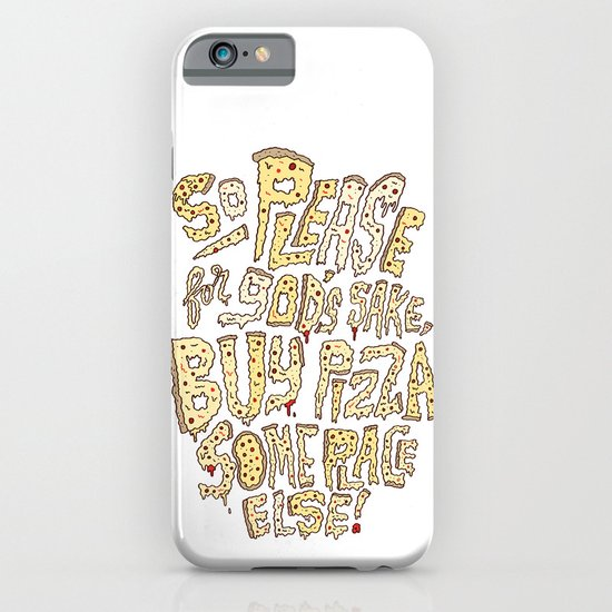 Buy Pizza Someplace Else! iPhone & iPod Case