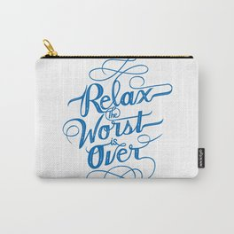Relax the Worst Is over Carry-All Pouch