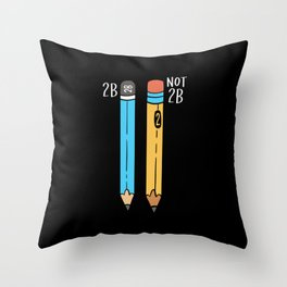 2B Or Not 2B For A Engineer graphic Throw Pillow
