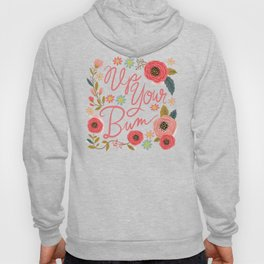 Pretty Swe*ry: Up Your Bum Hoody
