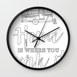 Home Is Where You Park It Wall Clock