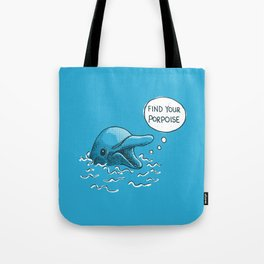 Find Your Porpoise Tote Bag