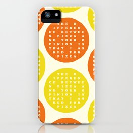 I asked for pizza iPhone Case