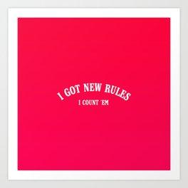 I got new rules, I count em - I got new rules, I count them. Art Print