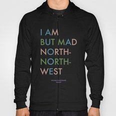 Shakespeare - Hamlet - I Am But Mad North-North-West Hoody