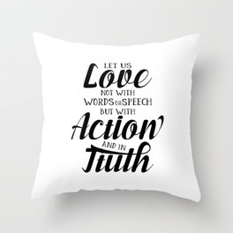 1 John 3-18 Let us not love with words or speech Throw Pillow