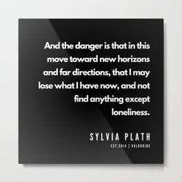 46   | Sylvia Plath Quotes | 190604 Metal Print