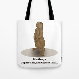 Gopher This Tote Bag