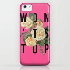 Won't Stop Flower Poster iPhone 5c Slim Case