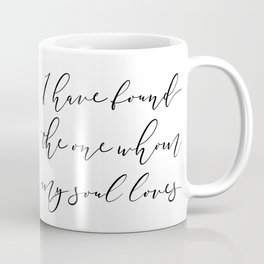 I HAVE FOUND THE ONE WHOM MY SOUL LOVES Coffee Mug