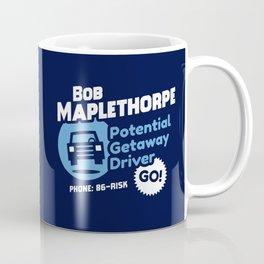 Bob Maplethorpe: Potential Getaway Driver Coffee Mug